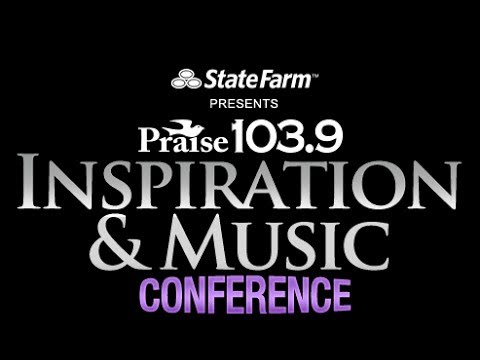 Praise 103.9 Live Showcase / Inspiration & Music Conference