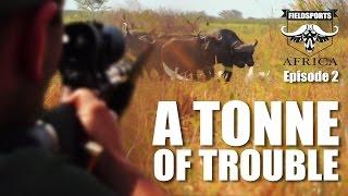 A Tonne of Trouble - Fieldsports Africa, episode 2