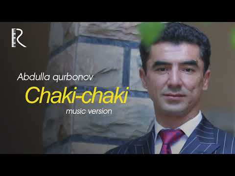 Abdulla Qurbonov - Chaki-chaki | Абдулла Курбонов - Чаки-чаки (music Version)