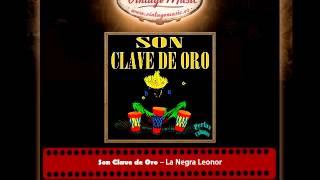 Son Clave de Oro – La Negra Leonor (Perlas Cubanas)