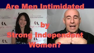Are Men Intimidated by Strong Independent Women? - Dating Tips for Women