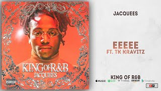 Jacquees - EEeee Ft. TK Kravitz (King of R&B)