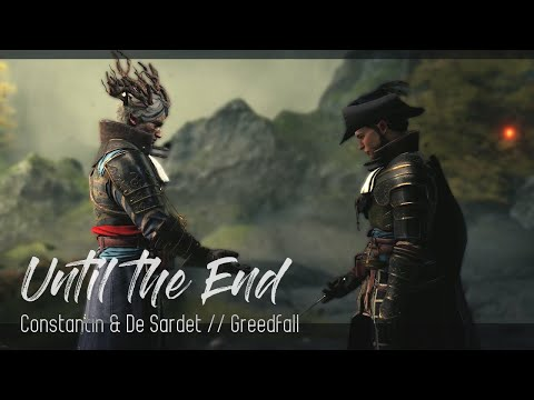 Until The End // Constantin & De Sardet // Greedfall GMV