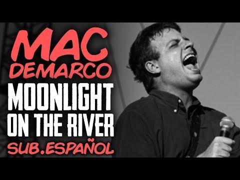 Mac DeMarco - Moonlight On The River (Sub Ing/Esp)