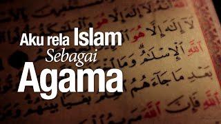 Ceramah Agama Islam: Aku Rela Islam Sebagai Agama - Ustadz Ahmad Zainuddin, Lc.