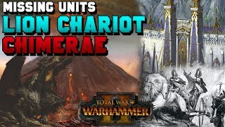 Missing Units: High Elf White Lion Chariot & Warriors of Chaos Chimerae | Total War: Warhammer 2
