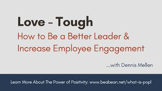 Love Tough - How to Be a Better Leader & Increase Employee Engagement