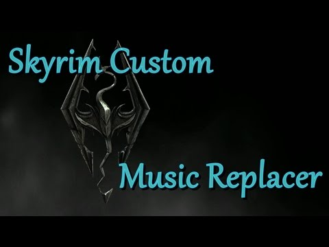 Skyrim Custom Music Replacer - 1st Early Preview