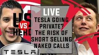 Tesla Going Private? The Risk Of Short Selling Naked Calls $TSLA