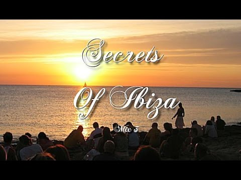 Secrets Of Ibiza - Mix 3 / Beautiful Chill Cafe Sounds 2015 / 2 Hours Musica Del Mar