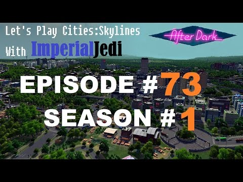Let's Play Cities: Skylines - Episode 73 - General Improvements