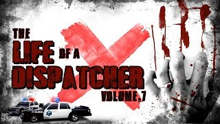 The Life Of A Dispatcher | Vol.7 | Terrifying 911 Calls | Home Invasion | Psycho Roommate | VA
