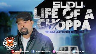 Sudu - Choppa Life - March 2020