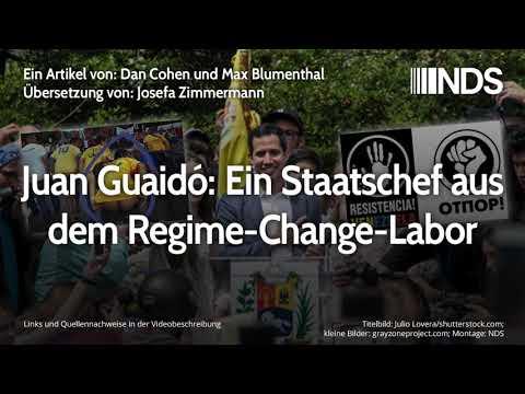 Juan Guaidó: Ein Staatschef aus dem Regime-Change-Labor | Dan Cohen und Max Blumenthal