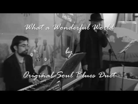 What a Wonderful World by Original Soul Blues