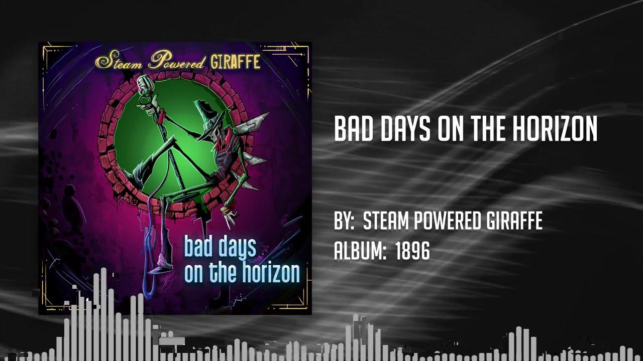 Steam Powered Giraffe - Bad Days on the Horizon (Audio Video)