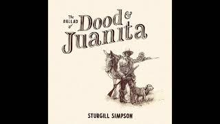 Sturgill Simpson - The Ballad of Dood & Juanita (Full Album) 2021