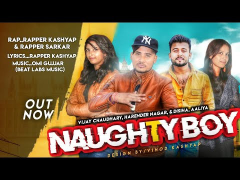 NAUGHTY BOY |FULL RAPP SONG|RAPPER KASHYAP ND RAPPER SARKAR |NEW SONG 2019