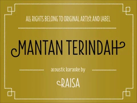 [Acoustic Karaoke] Mantan Terindah - Raisa