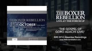 The Boxer Rebellion - The Gospel Of Goro Adachi (live At The Forum)