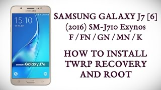 SAMSUNG GALAXY J7 [6] SM-J710 2016 : How to install TWRP and Root