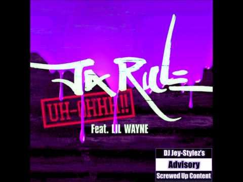 Ja Rule feat. Lil' Wayne - Uh-Ohhh! [Chopped & Screwed]