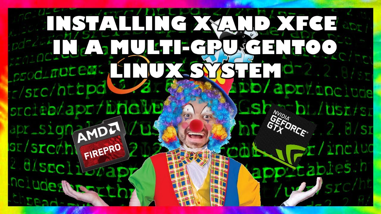Installing X with XFCE in a Gentoo Linux Multiple GPU System