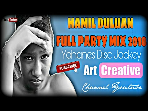 HAMIL DULUAN MIX FULL PARTY 2018 || YOHANES DISC JOCKEY [M.B.M]