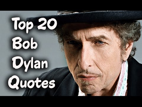 Top 20 Bob Dylan Quotes (Author of Chronicles, Vol. 1)