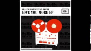 Khaled Roshdy feat. Rouby - Love You More (Original Mix) [SoHo Beats Recordings]