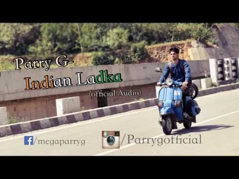 Latest HIndi Rap 2016 | Parry G | Indian Ladka | Official Audio |