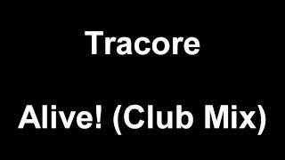 Alive! (Club Mix) by Tracore
