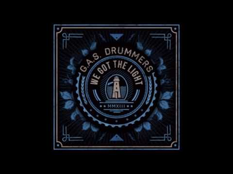 G.A.S. Drummers - We Got The Light (Full Album - 2013)