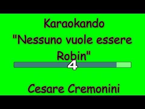 Karaoke Italiano - Nessuno vuole essere Robin - Cesare Cremonini ( Testo )