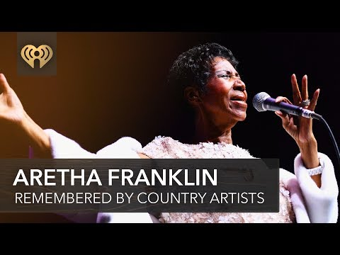 Aretha Franklin Remembered By Country Artists