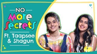 Taapsee Pannu & Shagun Pannu on their bond, dating, breakups and exes | No More Secrets S01E03