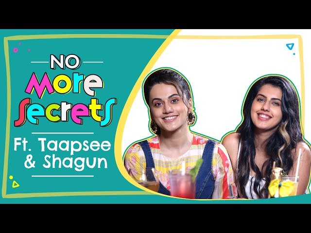Taapsee Pannu & Shagun Pannu on their bond, dating, breakups and exes   No More Secrets S01E03