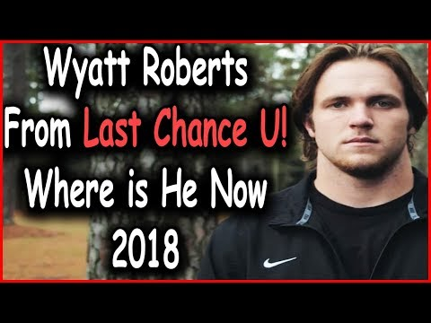 Wyatt Roberts From Last Chance U: Where Are They Now? (2018)