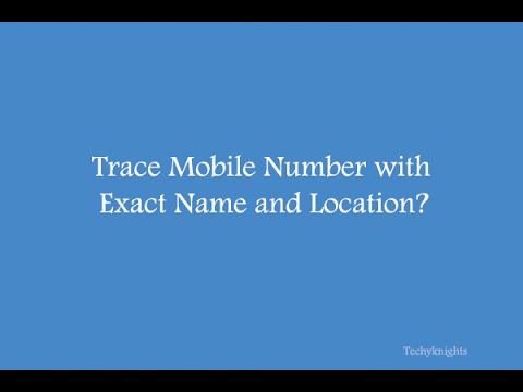 Trace the mobile number with Exact name and location