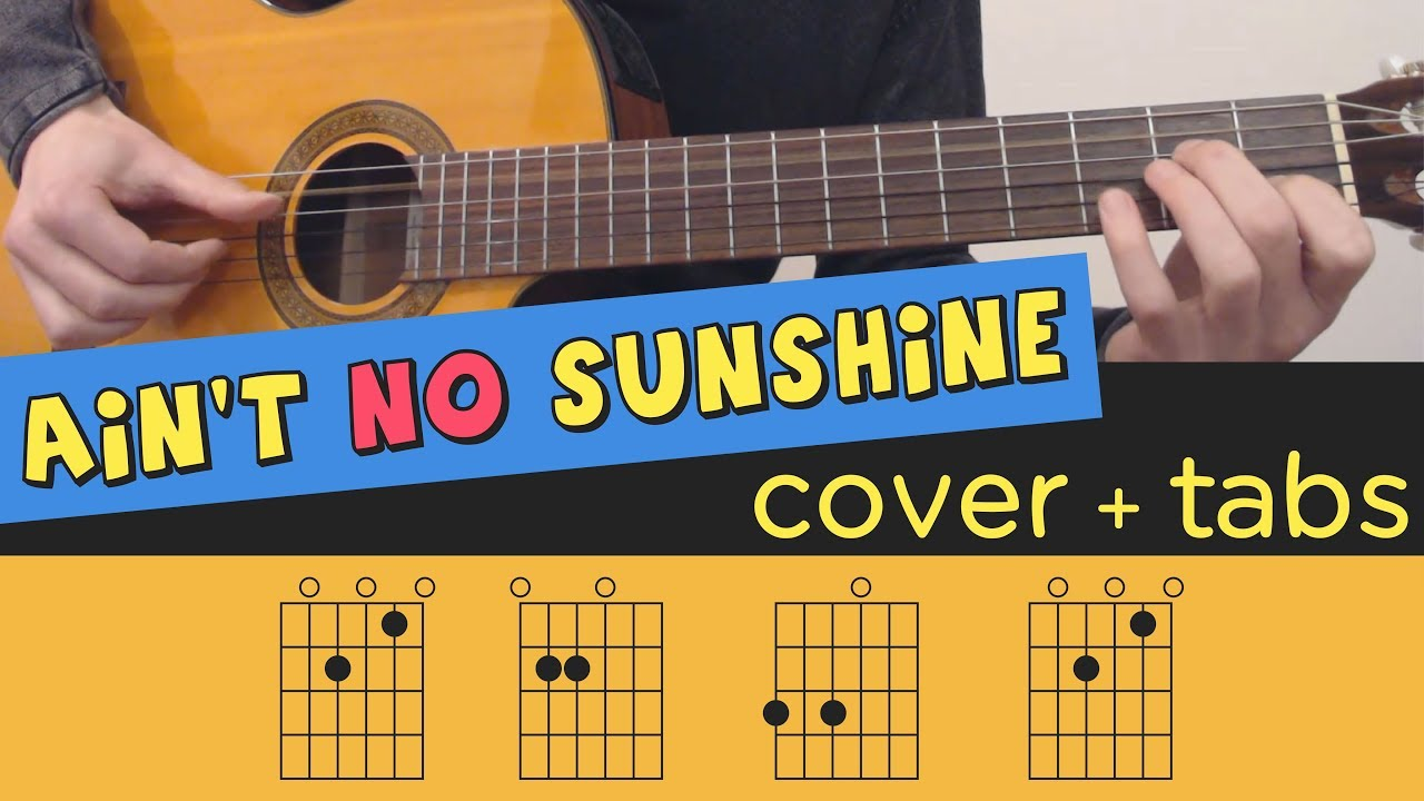 Ain T No Sunshine Guitar Cover Lesson Fingerstyle Tutorial Tab Youtube Ain't no sunshine by bill withers. ain t no sunshine guitar cover lesson fingerstyle tutorial tab