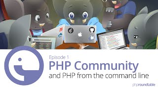 001: The PHP Community, PHP CLI, & ElePHPants Mp3