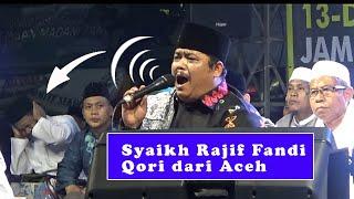 Lengkingan suara syeikh Rajif Fandi Qori Asal Aceh