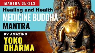Medicine Buddha healing mantra sung by Yoko Dharma