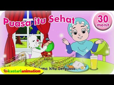 Puasa Itu Sehat Lagu Anak Islam 30 Menit - Kastari Animation Official