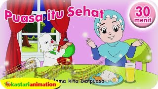 Puasa itu Sehat Lagu Anak Islam 30 menit - Kastari Animation Official - Stafaband
