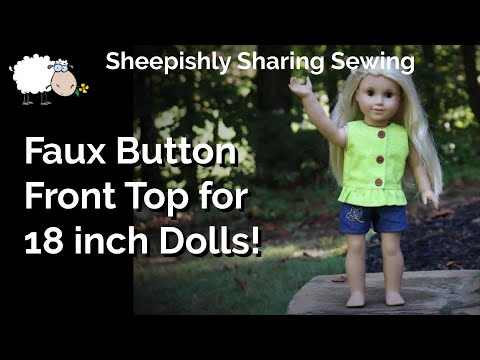 Faux Button Front Top Tutorial For 18 Inch Dolls