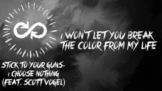 Stick To Your Guns - I Choose Nothing (Feat. Scott Vogel) (lyrics)