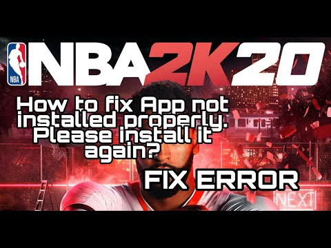 How To Fix The Error The App Is Not Properly Installed | App Not Installed NBA 2K20