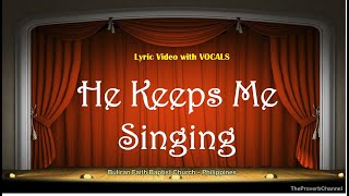 He Keeps Me Singing - Video Lyrics with Vocals (Christian / Gospel / Church Song)