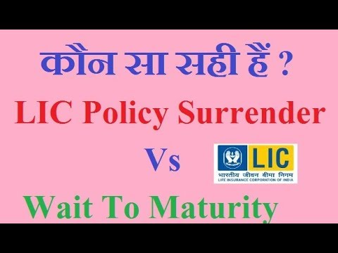 Surrender LIC policy Vs stop paying premium, which is best?
